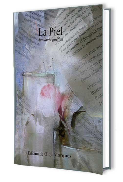 Marqués, Olga. La piel, antología poética. Ed 2010
