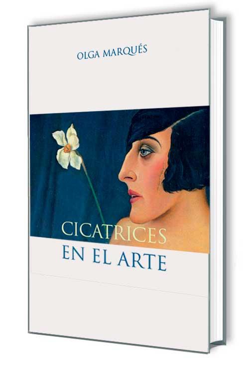 Marqués, Olga. Cicatrices en el arte. Ed 2016
