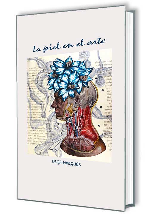 Marqués, Olga. La piel en el arte. Ed 2015