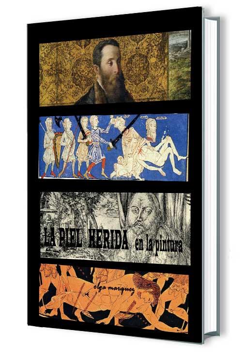 Marqués, Olga. Las heridas en la pintura. Ed. 2011
