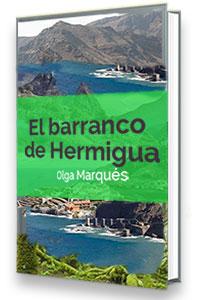 El Barranco de Hermigua. La calle de los 18 cuentos . Coautora Olga Marqués Serrano. Ed. 2016