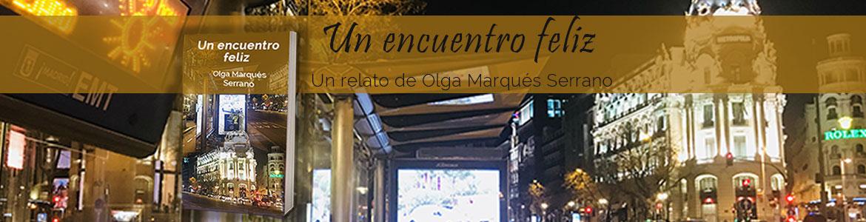 Un encuentro feliz. Relato de Olga Marqués Serrano