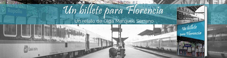 Un billete para Florencia. Relato Olga Marqués Serrano