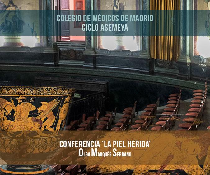 Conferencia La Piel Herida. Impartida por Olga Marqués Serrano en el Colegio de Médicos de Madrid