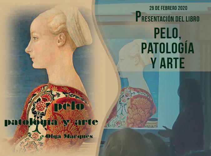 """Presentación del libro """"Pelo, patología y arte"""""""
