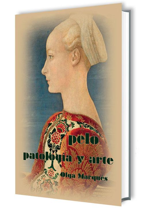 Portada del libro Pelo, patología y arte. De Olga Marqués Serrano